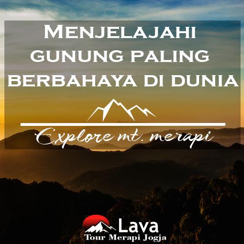 Menjelajahi Gunung Merapi dengan Lava Tour Merapi